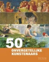 50 onvergetelijke kunstenaars