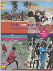 Kids ver op reis : reisverhalen van avontuurlijke gezinnen : Azië, Afrika, Latijns-Amerika