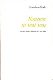 Krassen in wat was : gedichten 1957-1999