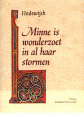 Minne is wonderzoet in al haar stormen : een keuze uit de Mengeldichten en Strofische Gedichten