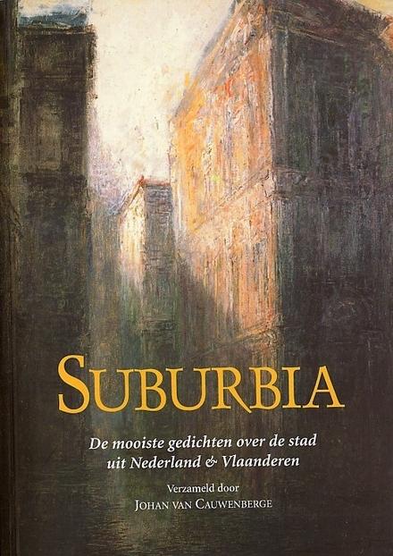 Suburbia : de mooiste gedichten over de stad uit Nederland en Vlaanderen
