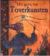 Het boek der toverkunsten : de onmisbare handleiding voor iedere leerling-tovenaar : fantastisch verhalen- en knuts...