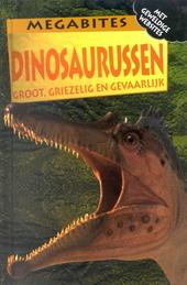 Dinosaurussen : groot, griezelig en gevaarlijk