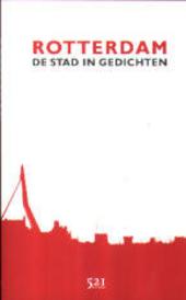 Rotterdam : de stad in gedichten