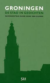 Groningen, de stad in gedichten