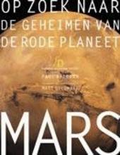 Mars : op zoek naar de geheimen van de rode planeet