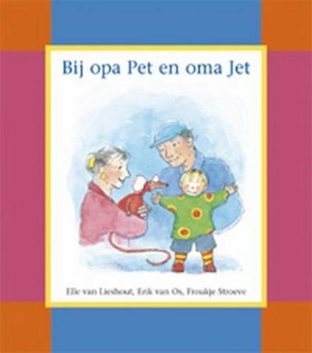 Bij opa Pet en oma Jet