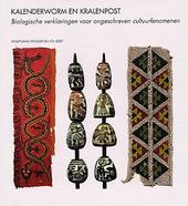 Kalenderworm en kralenpost : biologische verklaringen voor ongeschreven cultuurfenomenen