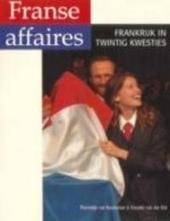 Franse affaires : Frankrijk in twintig kwesties