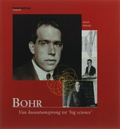Bohr : van kwantumsprong tot big science