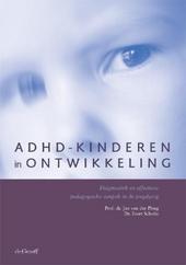 ADHD-kinderen in ontwikkeling : diagnostiek en effectieve pedagogische aanpak in de jeugdzorg
