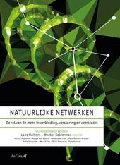 Natuurlijke netwerken : de rol van de mens in verbinding, verstoring en veerkracht