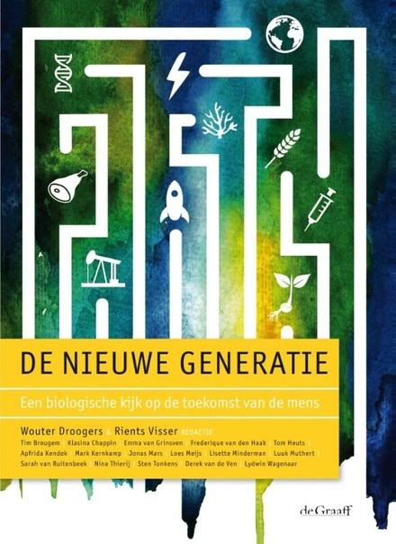 De nieuwe generatie : een biologische kijk op de toekomst van de mens