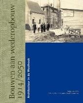 Bouwen aan wederopbouw 1914-2050 : architectuur in de Westhoek