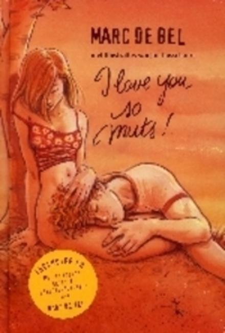 I love you so muts ! : liefdesgedichten voor plukrijpe tieners