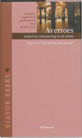 Geloof en wetenschap in de islam : Averroës' Het beslissende woord