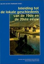 Hoe schrijf ik de geschiedenis van mijn gemeente?. Deel 1, Inleiding tot de lokale geschiedenis van de 19de en de 2...