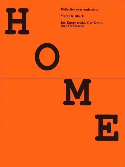 Home : reflecties over ouderdom : Marc De Blieck