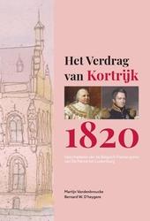 Het Verdrag van Kortrijk 1820 : geschiedenis van de Belgisch-Franse grens van De Panne tot Luxemburg