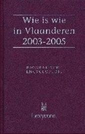 Wie is wie in Vlaanderen 2003-2005 : biografische encyclopedie