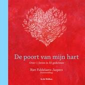 De poort van mijn hart : over (-) leven in 33 gedichten
