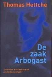 De zaak Arbogast : misdaadroman