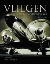 Vliegen : een eeuw luchtvaart