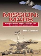 Mission : Mars : sensationele ontdekkingen van de nieuwe ruimtesondes