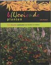 B(l)oeiende planten : frisse kleurrijke combinaties voor borders en bakken