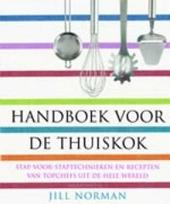 Handboek voor de thuiskok : stap-voor-stap technieken en recepten van topchefs uit de hele wereld