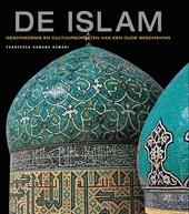 De islam : geschiedenis en cultuurschatten van een oude beschaving