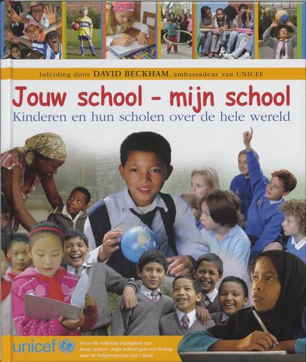 Jouw school - mijn school : kinderen en hun scholen over de hele wereld
