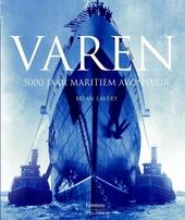 Varen : 5000 jaar maritiem avontuur