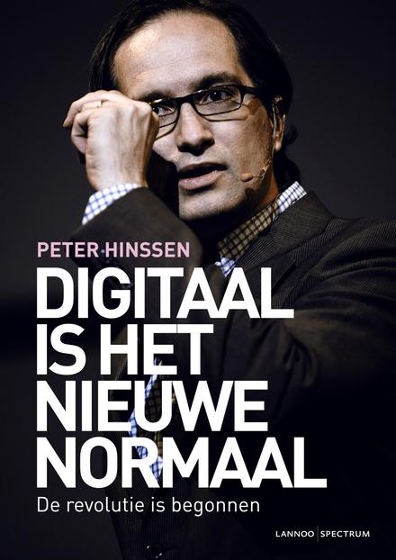 Digitaal is het nieuwe normaal : de revolutie is begonnen