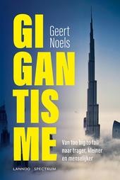 Gigantisme : van too big to fail naar trager, kleiner en menselijker