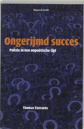 Ongerijmd succes : poëzie in een onpoëtische tijd