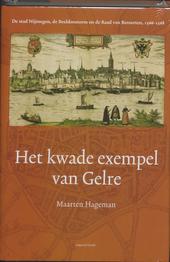 Het kwade exempel van Gelre : de stad Nijmegen, de Beeldenstorm en de Raad van Beroerten, 1566-1568