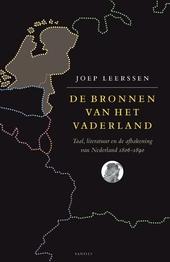 De bronnen van het vaderland : taal, literatuur en de afbakening van Nederland 1806-1890