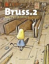 Bruss.2 : Brussels in shorts