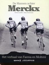 De mannen achter Merckx : het verhaal van Faema en Molteni