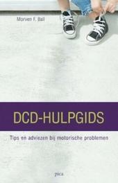 DCD-hulpgids voor leerkrachten : achtergrond en adviezen bij de motorische coördinatiestoornis