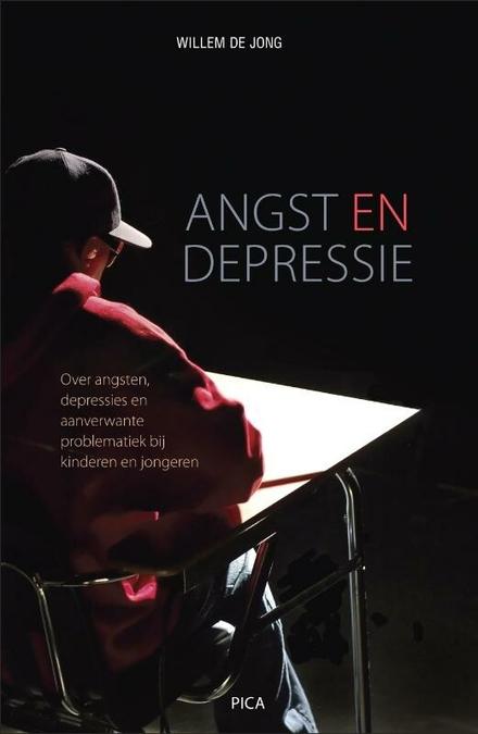 Angst en depressie : over angsten, depressies en aanverwante problematiek bij kinderen en jongeren : een leidraad v...