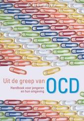 Uit de greep van OCD : handboek voor jongeren en hun omgeving