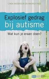 Explosief gedrag bij autisme : wat kun je eraan doen?