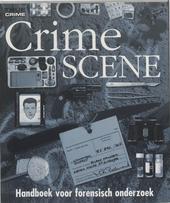 Crime scene : handboek voor forensisch onderzoek
