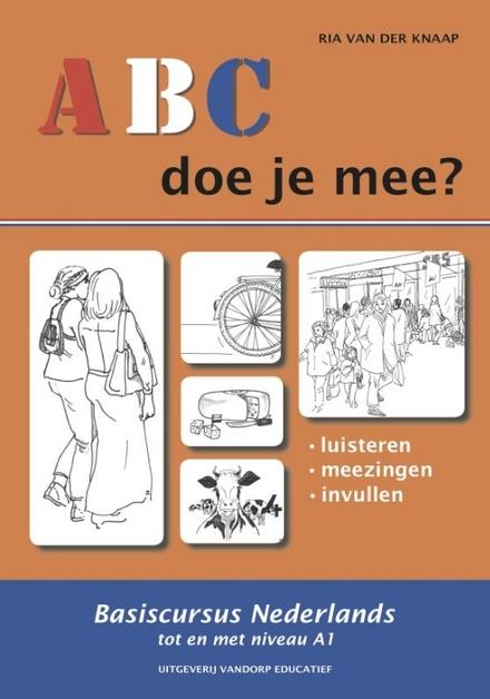 ABC doe je mee? : basiscursus Nederlands tot en met niveau A1