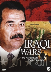 Iraqi wars : the rise and fall of an evil regime