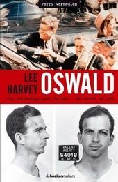 Lee Harvey Oswald : via Rotterdam naar Dallas : de moord op JFK