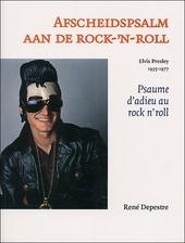 Afscheidspsalm aan de rock-'n-roll : Elvis Presley 1935-1977