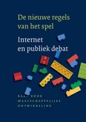 De nieuwe regels van het spel : internet en publiek debat
